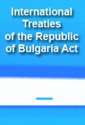 International Treaties of the Republic of Bulgaria Act